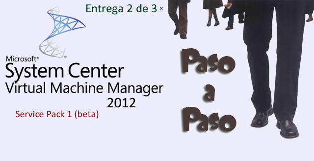 System Center Virtual Machine Manager 2012 SP1: Tutorial Paso a Paso