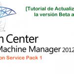 Actualización a System Center Virtual Machine Manager 2012 SP1 desde Beta
