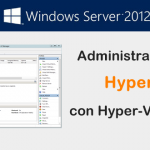 Administracion de Hyper-V en Windows Server 2012 con Hyper-V Manager