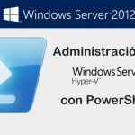 Administracion de Hyper-V en Windows Server 2012 con PowerShell