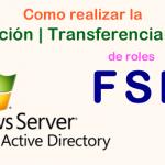 Verificación, Transferencia y Seize de Roles FSMO en Active Directory