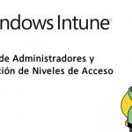 Windows Intune Tipos de Administradores y Configuracion de Niveles de Acceso