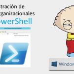 Active Directory – Cómo administrar Unidades Organizacionales desde PowerShell
