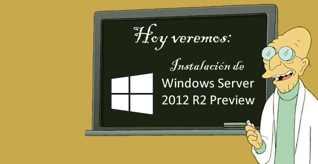 Windows Server – Instalación de Windows Server 2012 R2 Preview