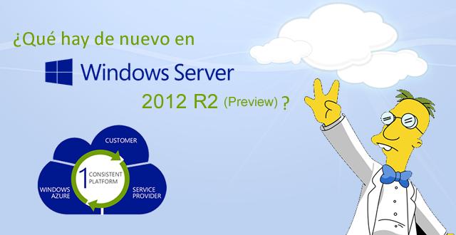 Windows Server 2012 R2 - ¿Qué hay de nuevo?