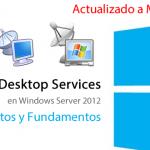 Remote Desktop Services en Windows Server 2012 - Conceptos y Fundamentos